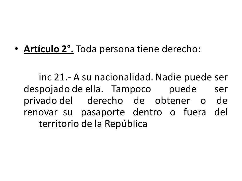 Artículo 2°. Toda persona tiene derecho: