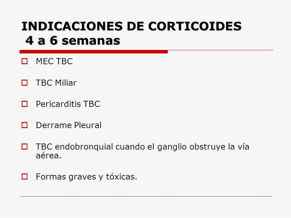 INDICACIONES DE CORTICOIDES 4 a 6 semanas