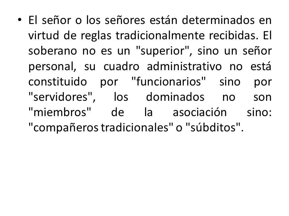 El señor o los señores están determinados en virtud de reglas tradicionalmente recibidas.