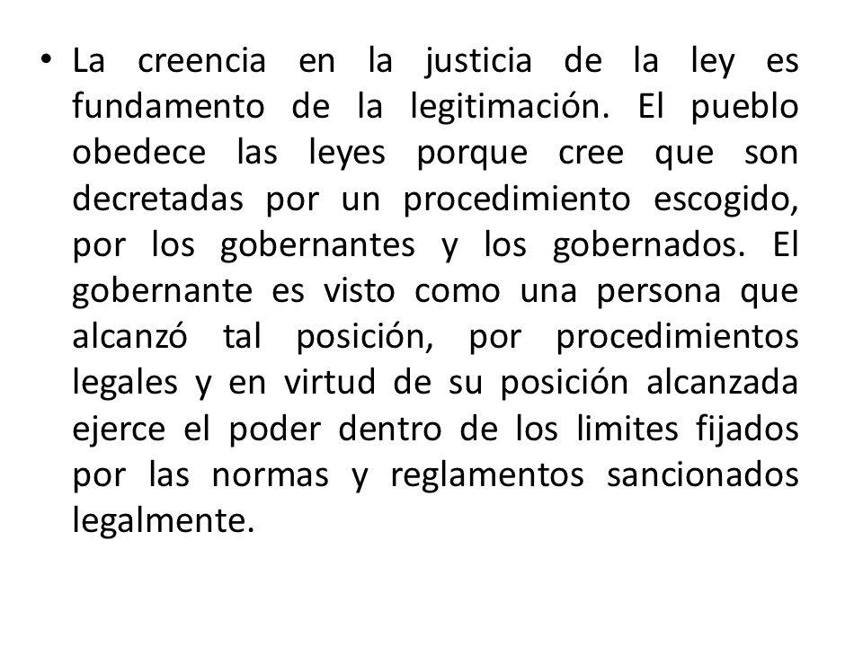 La creencia en la justicia de la ley es fundamento de la legitimación