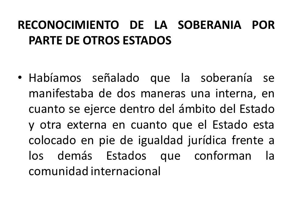 RECONOCIMIENTO DE LA SOBERANIA POR PARTE DE OTROS ESTADOS