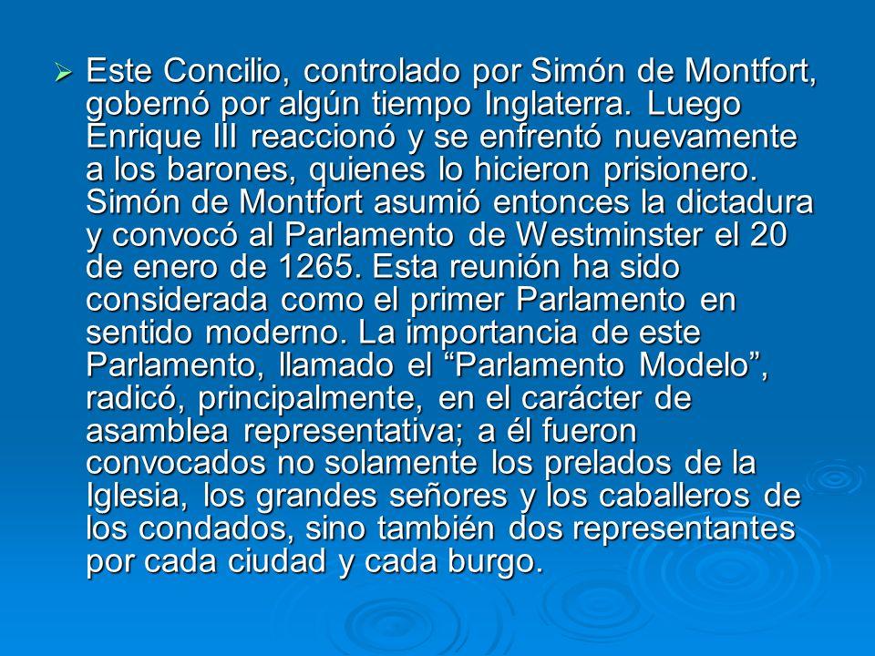 Este Concilio, controlado por Simón de Montfort, gobernó por algún tiempo Inglaterra.