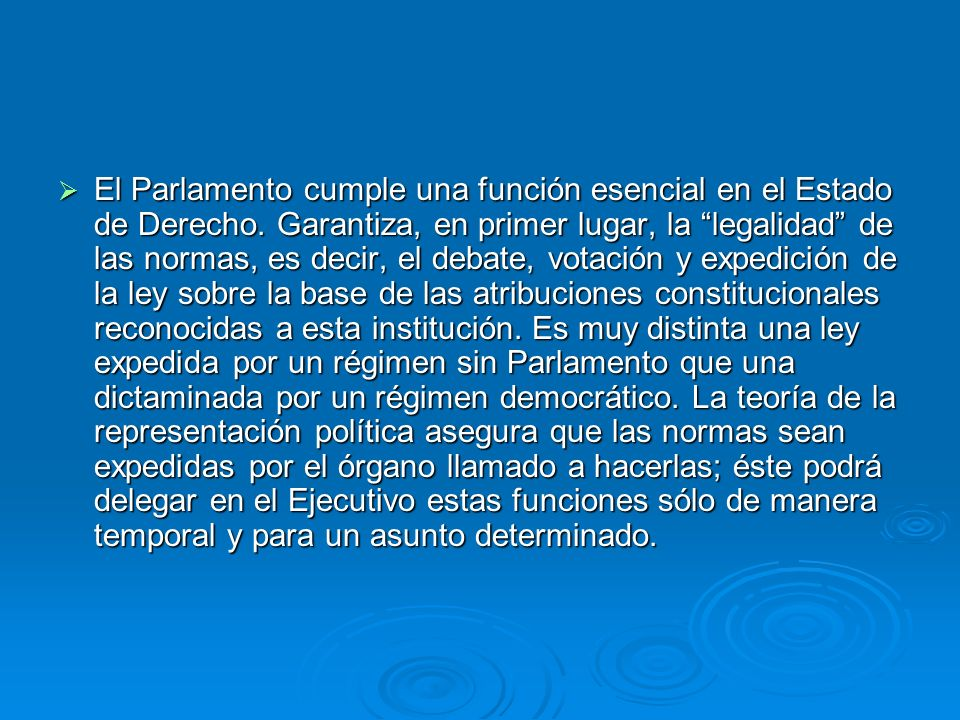 El Parlamento cumple una función esencial en el Estado de Derecho