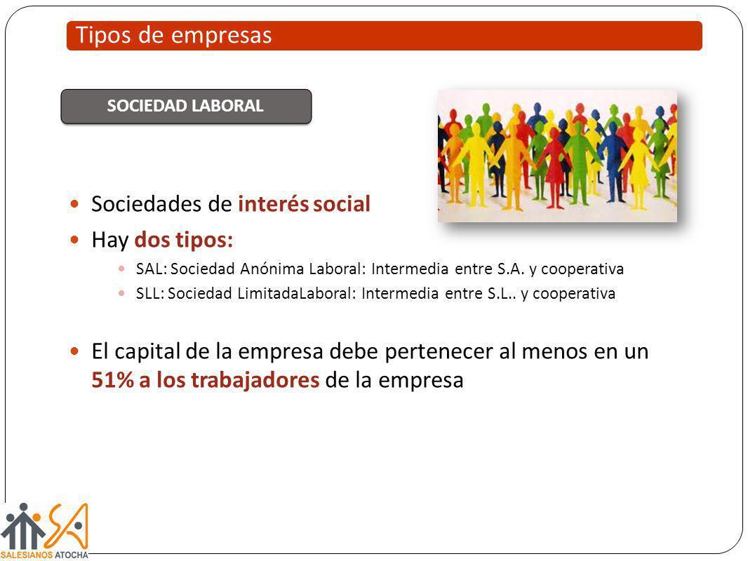 Tipos de empresas Sociedades de interés social Hay dos tipos: