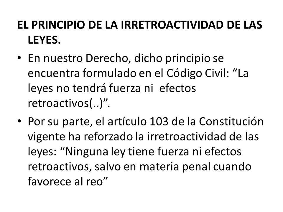 EL PRINCIPIO DE LA IRRETROACTIVIDAD DE LAS LEYES.