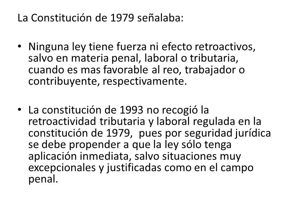 La Constitución de 1979 señalaba:
