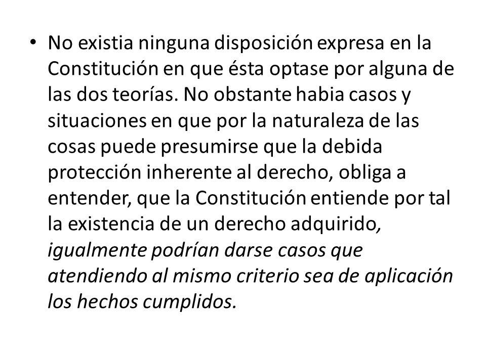 No existia ninguna disposición expresa en la Constitución en que ésta optase por alguna de las dos teorías.