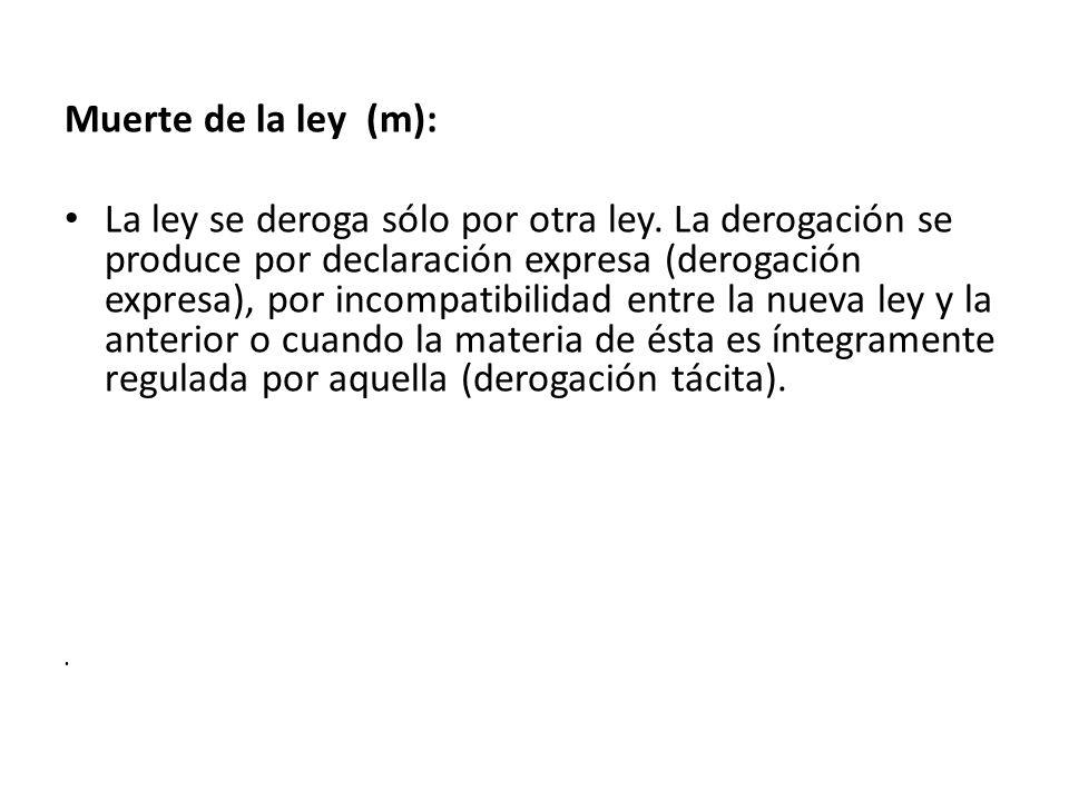 Muerte de la ley (m):