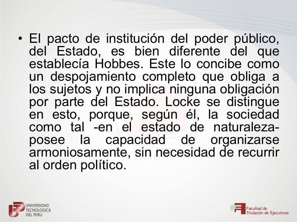 El pacto de institución del poder público, del Estado, es bien diferente del que establecía Hobbes.