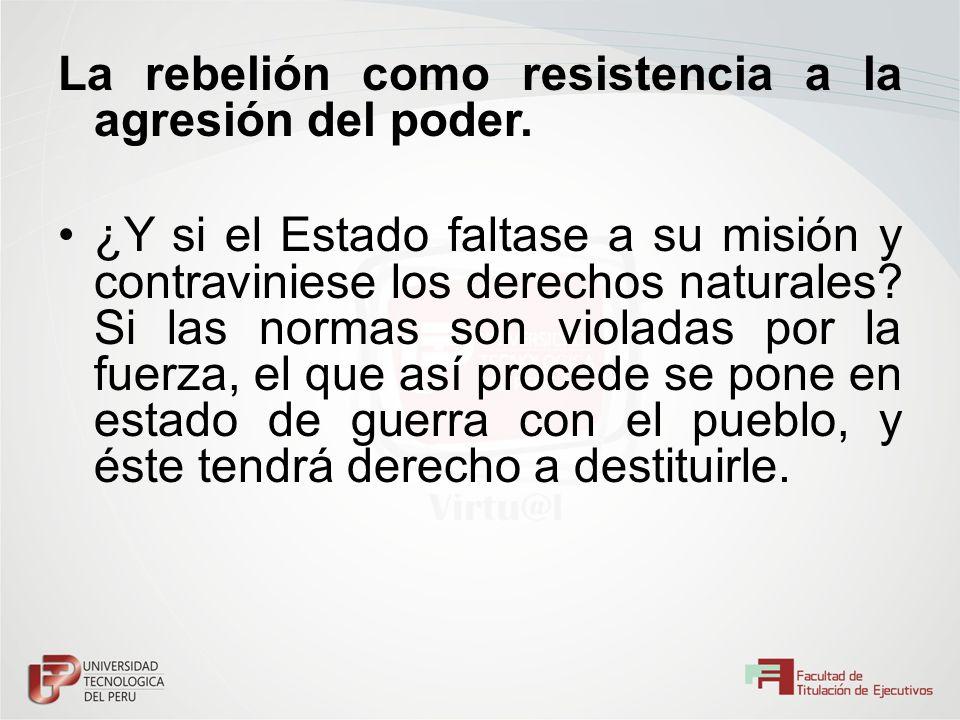 La rebelión como resistencia a la agresión del poder.