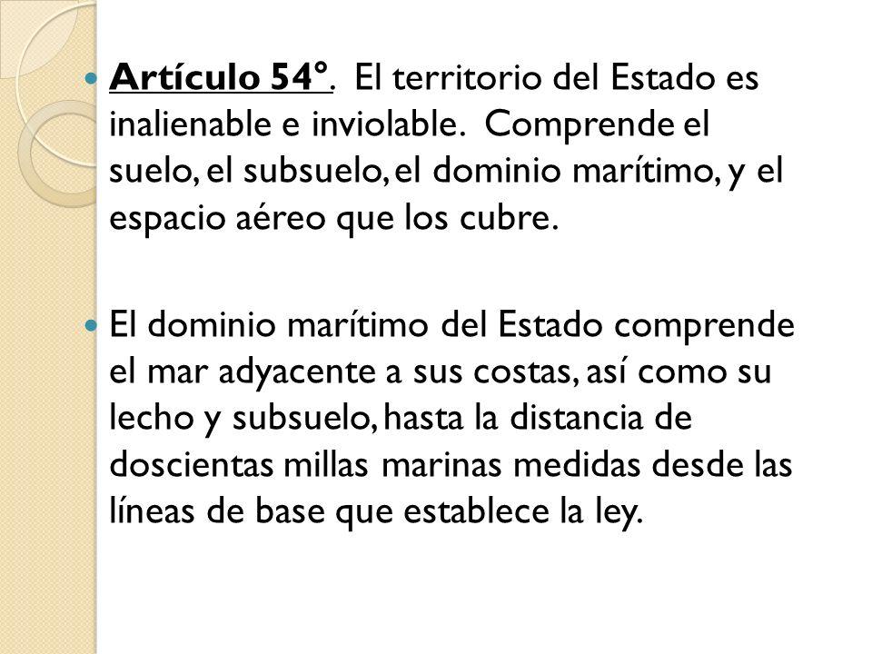 Artículo 54°. El territorio del Estado es inalienable e inviolable
