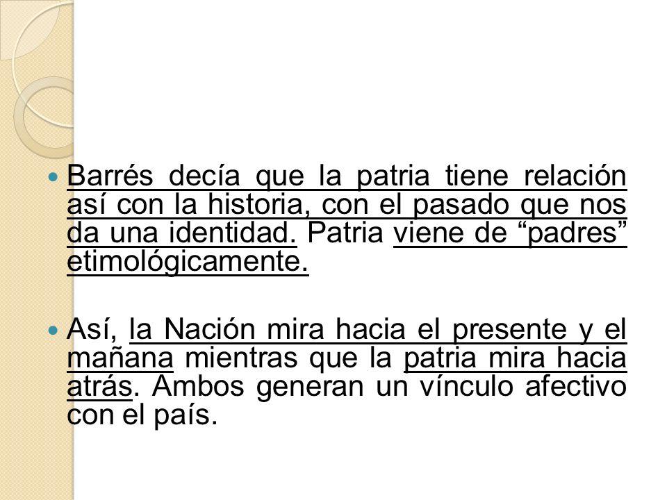 Barrés decía que la patria tiene relación así con la historia, con el pasado que nos da una identidad. Patria viene de padres etimológicamente.