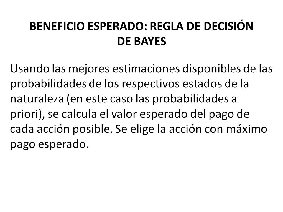 BENEFICIO ESPERADO: REGLA DE DECISIÓN DE BAYES