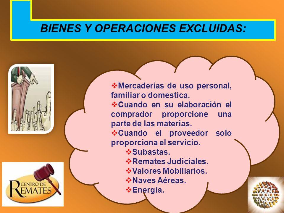BIENES Y OPERACIONES EXCLUIDAS: