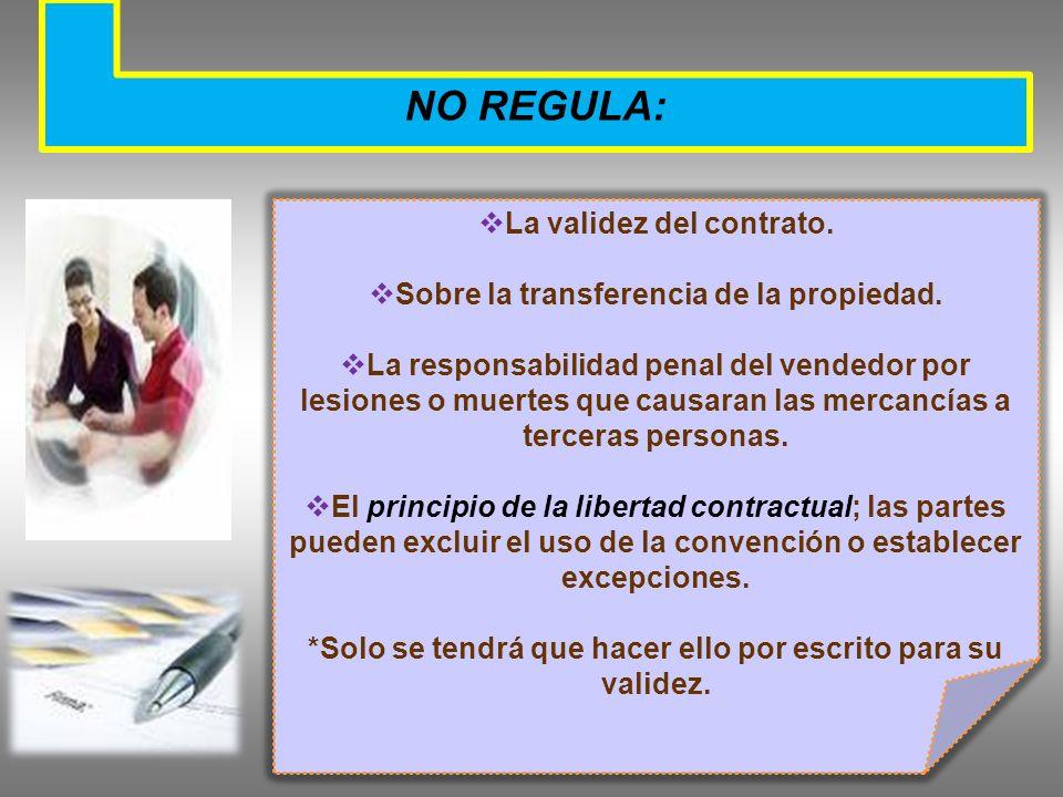 NO REGULA: La validez del contrato.