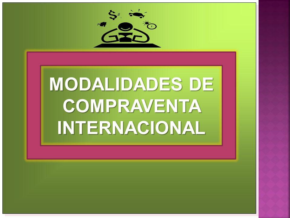 MODALIDADES DE COMPRAVENTA INTERNACIONAL