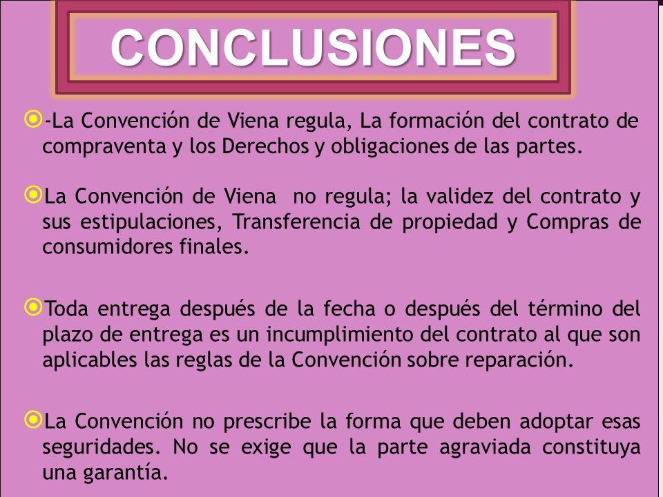CONCLUSIONES-La Convención de Viena regula, La formación del contrato de compraventa y los Derechos y obligaciones de las partes.