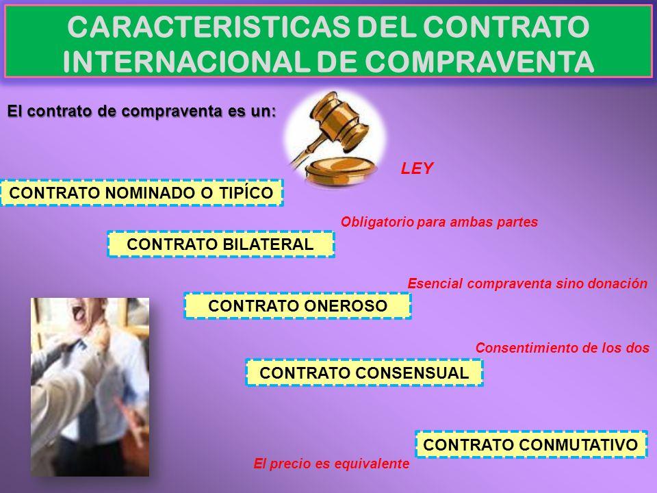 CARACTERISTICAS DEL CONTRATO INTERNACIONAL DE COMPRAVENTA