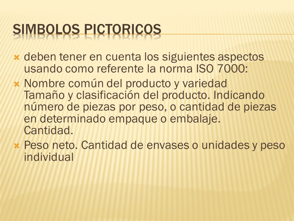 Simbolos pictoricos deben tener en cuenta los siguientes aspectos usando como referente la norma ISO 7000: