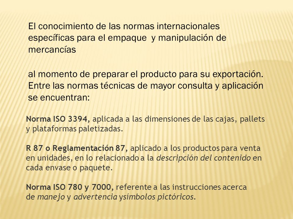 El conocimiento de las normas internacionales específicas para el empaque y manipulación de mercancías