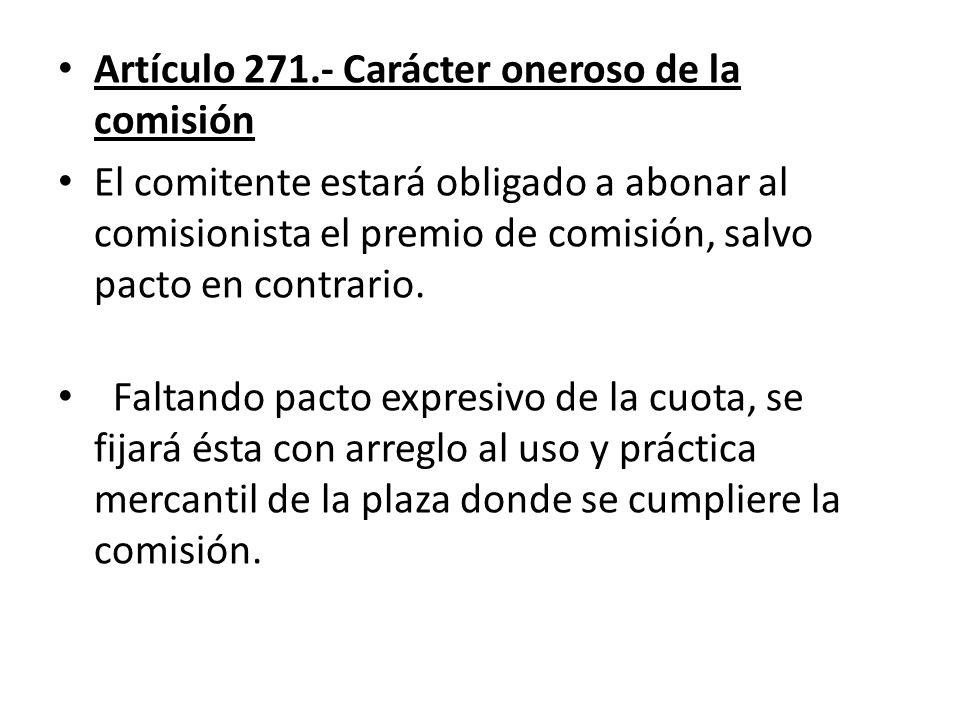 Artículo 271.- Carácter oneroso de la comisión