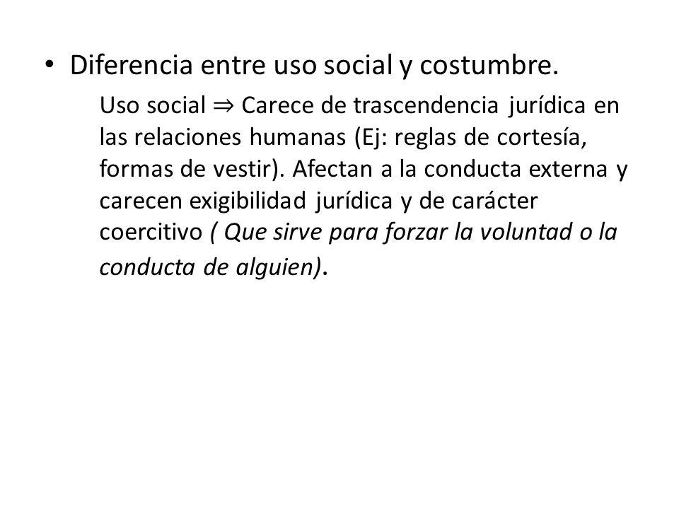 Diferencia entre uso social y costumbre.