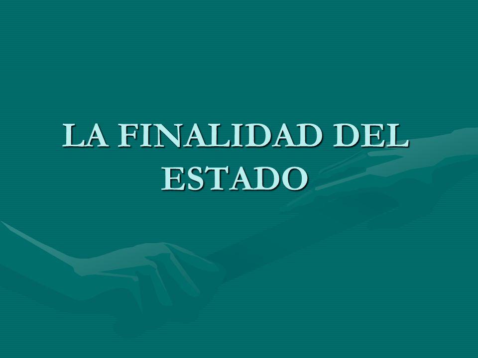 LA FINALIDAD DEL ESTADO
