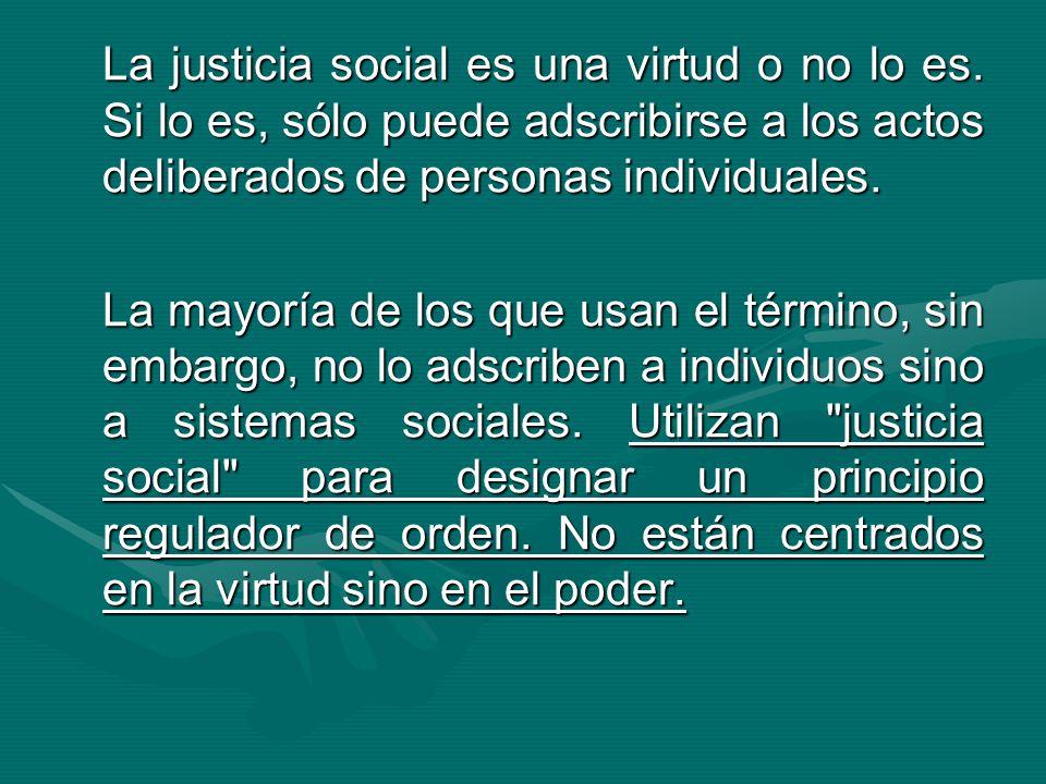 La justicia social es una virtud o no lo es