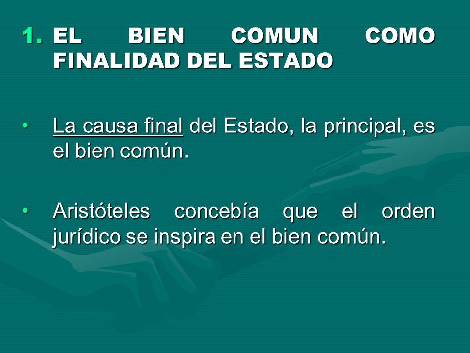 EL BIEN COMUN COMO FINALIDAD DEL ESTADO