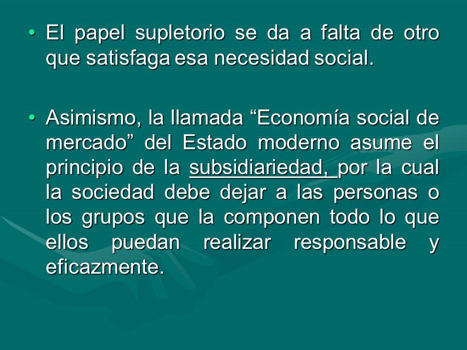 El papel supletorio se da a falta de otro que satisfaga esa necesidad social.