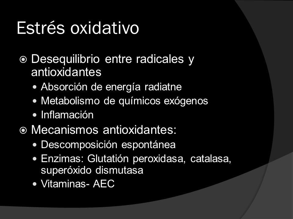 Estrés oxidativo Desequilibrio entre radicales y antioxidantes