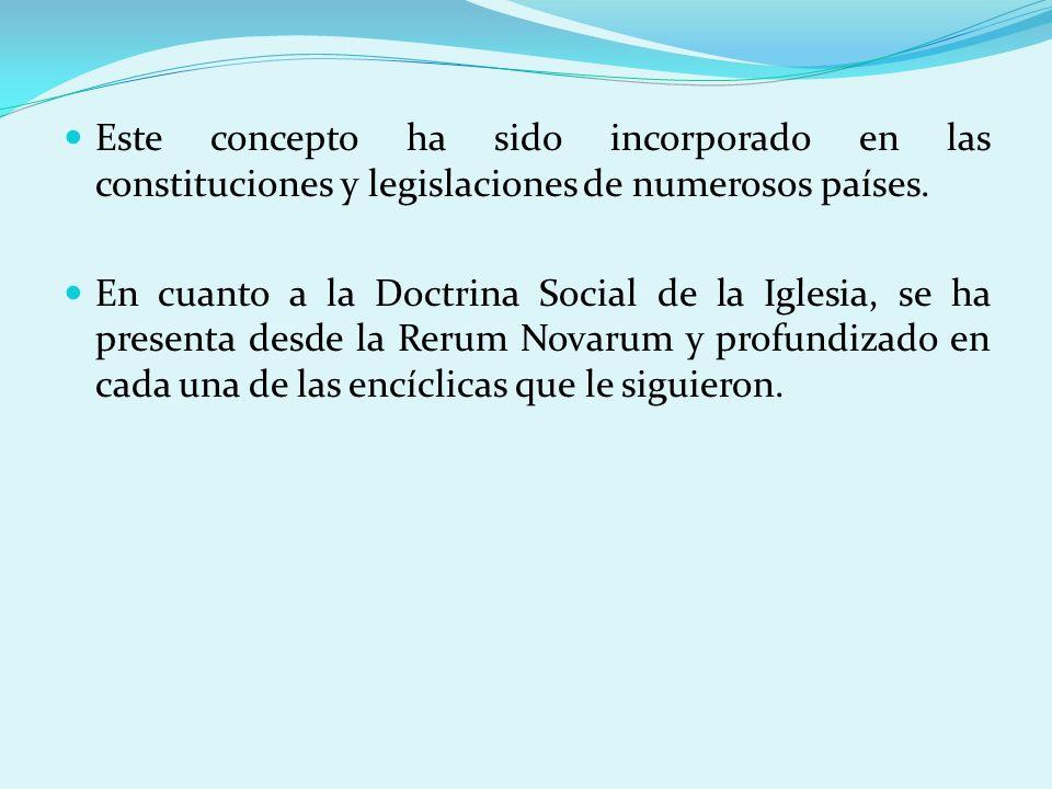 Este concepto ha sido incorporado en las constituciones y legislaciones de numerosos países.