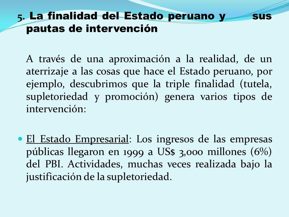 5. La finalidad del Estado peruano y sus pautas de intervención