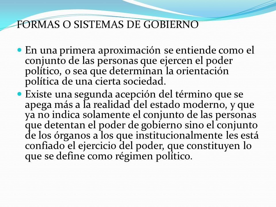 FORMAS O SISTEMAS DE GOBIERNO