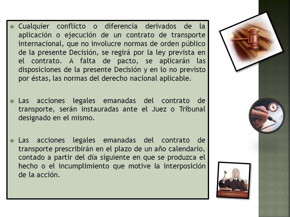 Cualquier conflicto o diferencia derivados de la aplicación o ejecución de un contrato de transporte internacional, que no involucre normas de orden público de la presente Decisión, se regirá por la ley prevista en el contrato. A falta de pacto, se aplicarán las disposiciones de la presente Decisión y en lo no previsto por éstas, las normas del derecho nacional aplicable.
