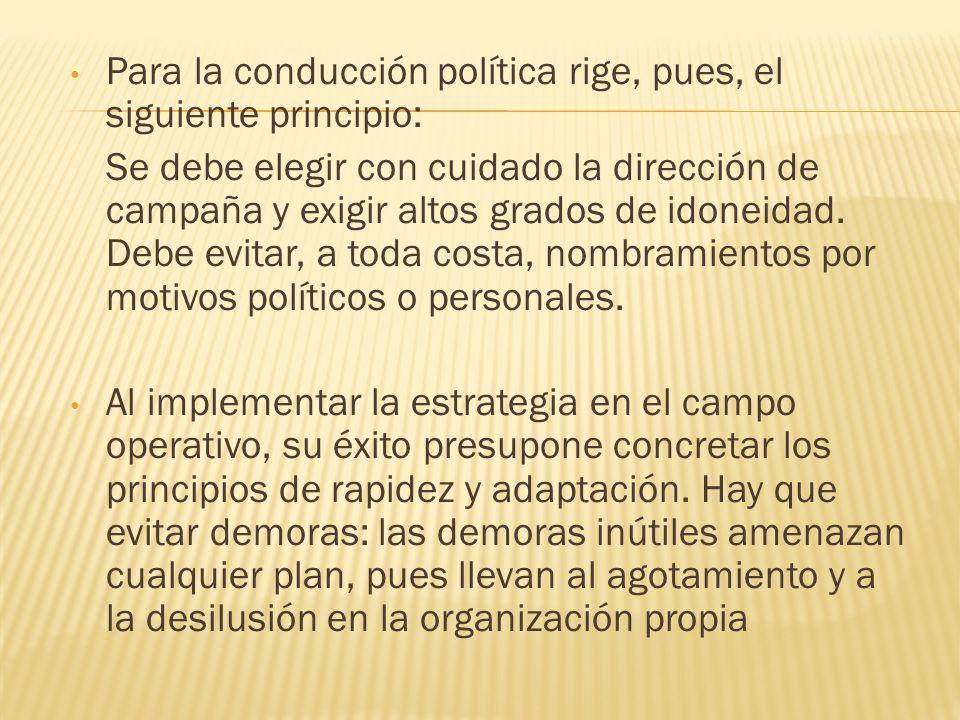 Para la conducción política rige, pues, el siguiente principio: