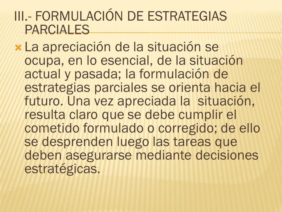 III.- FORMULACIÓN DE ESTRATEGIAS PARCIALES