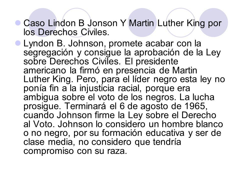 Caso Lindon B Jonson Y Martin Luther King por los Derechos Civiles.