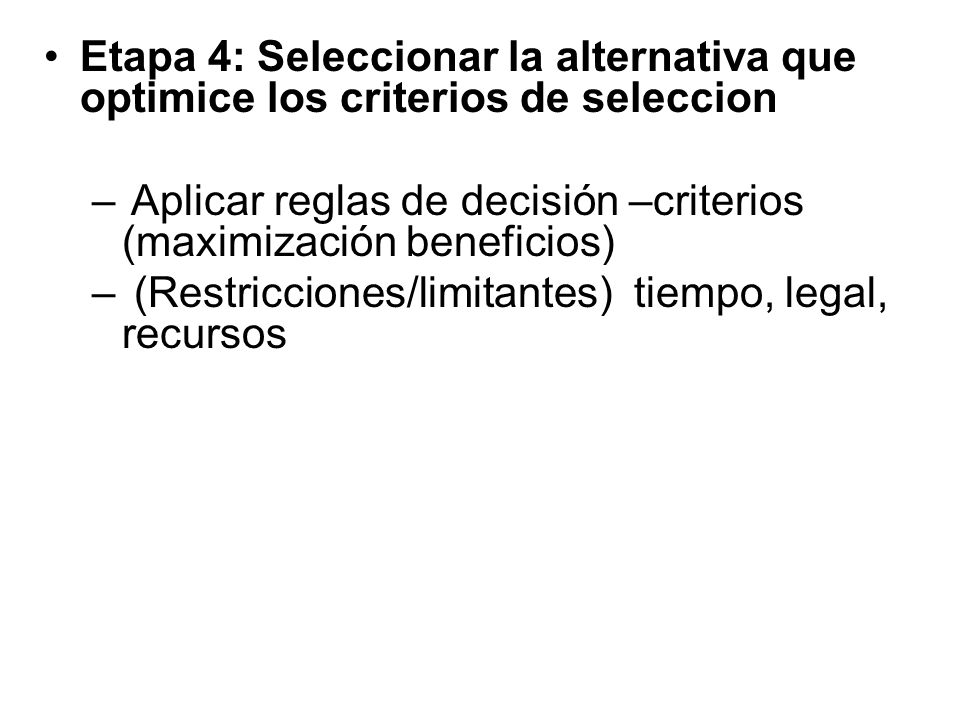 Etapa 4: Seleccionar la alternativa que optimice los criterios de seleccion