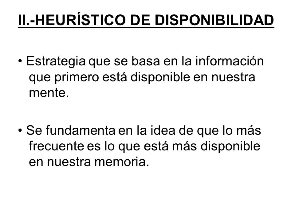 II.-HEURÍSTICO DE DISPONIBILIDAD