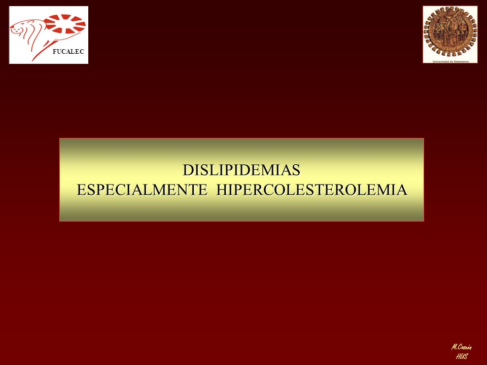 ESPECIALMENTE HIPERCOLESTEROLEMIA
