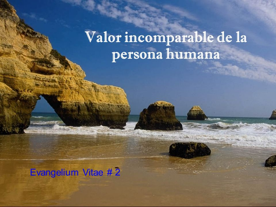 Valor incomparable de la persona humana