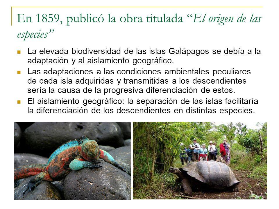 En 1859, publicó la obra titulada El origen de las especies
