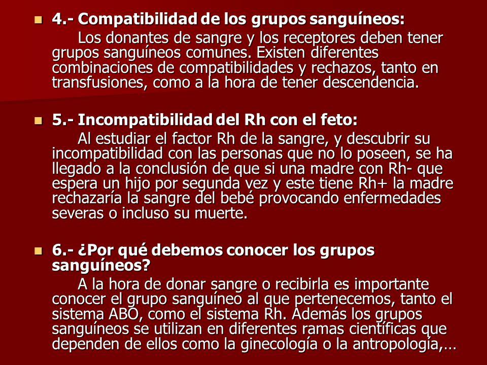 4.- Compatibilidad de los grupos sanguíneos:
