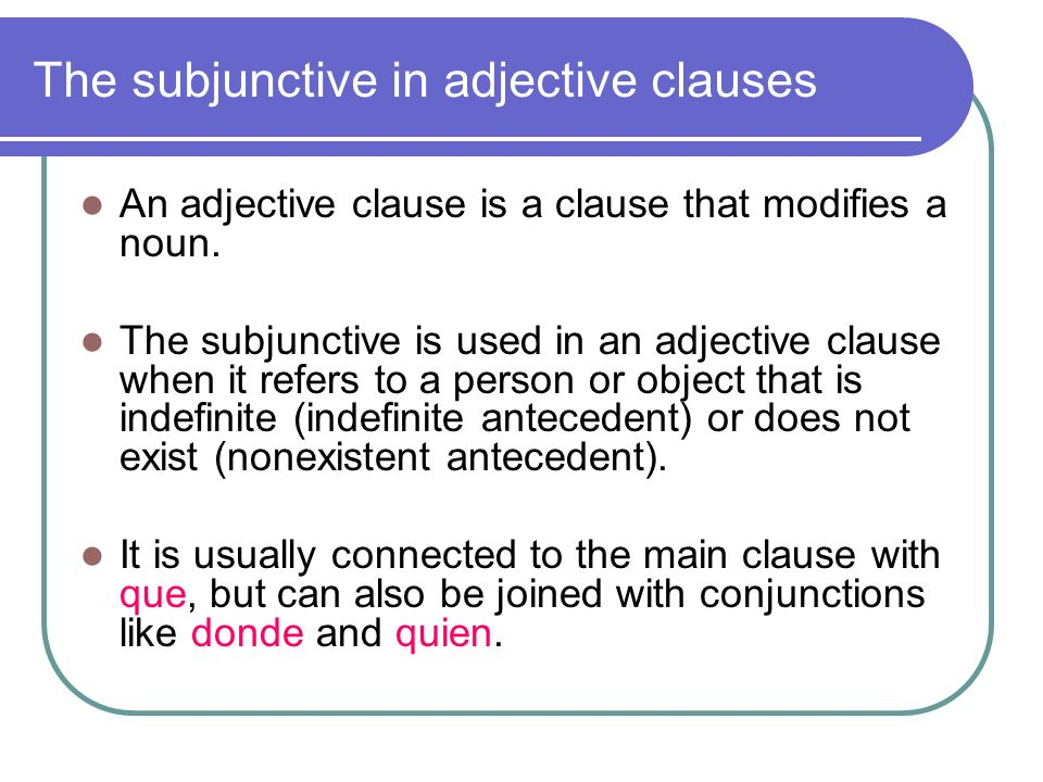 The subjunctive in adjective clauses