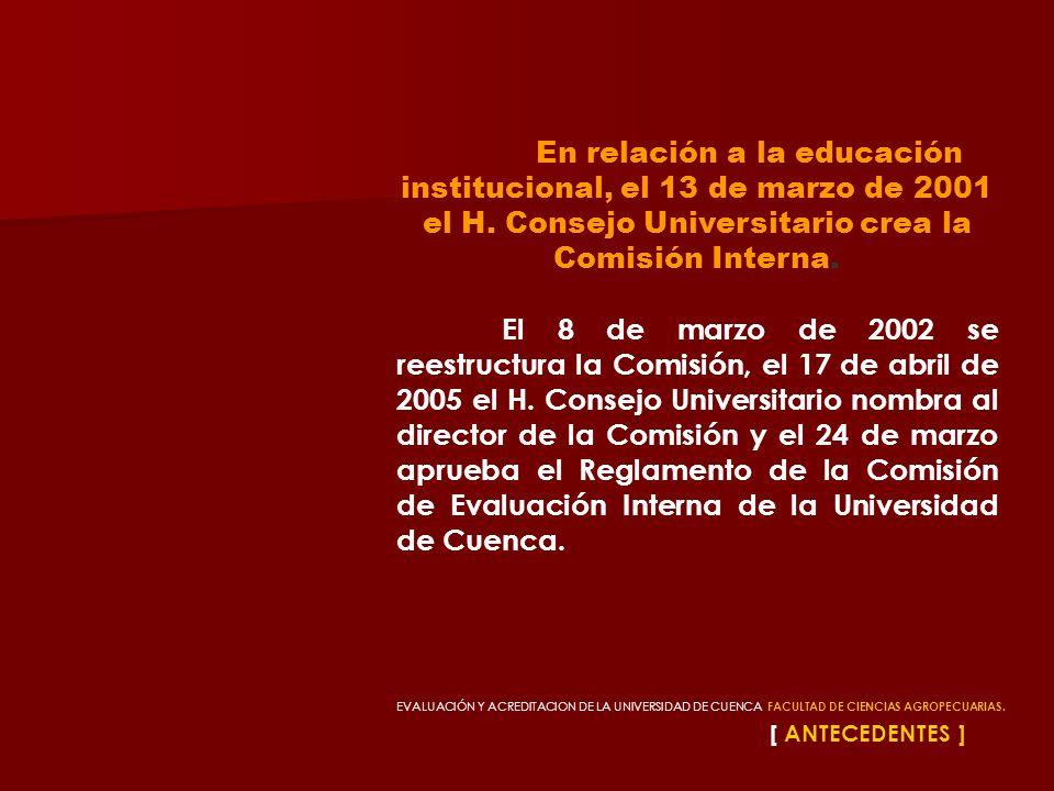 En relación a la educación institucional, el 13 de marzo de 2001 el H