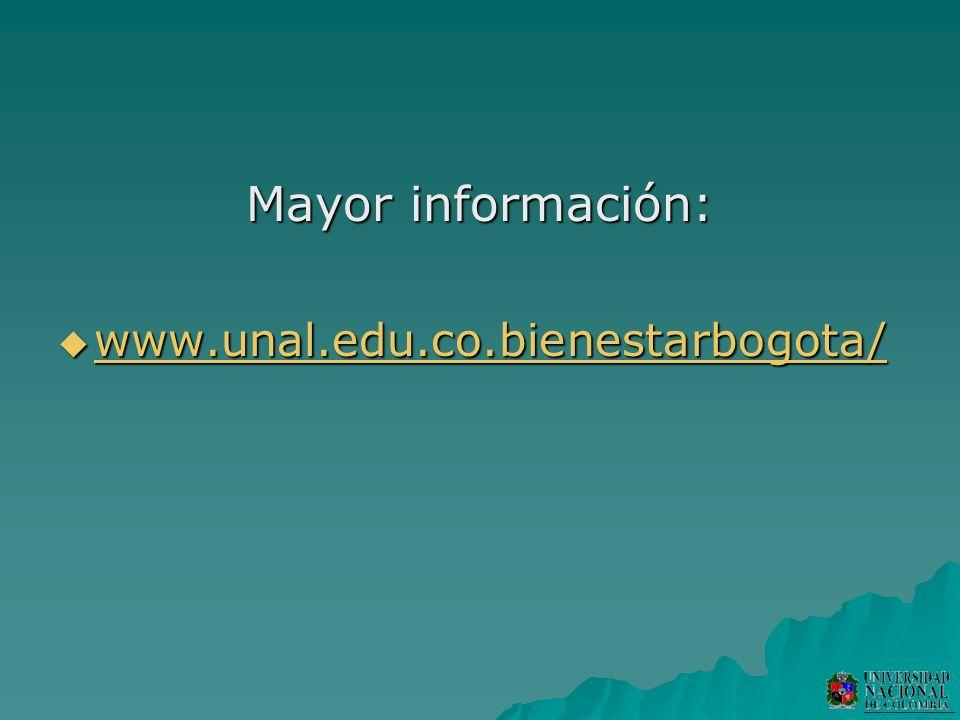 Mayor información: www.unal.edu.co.bienestarbogota/