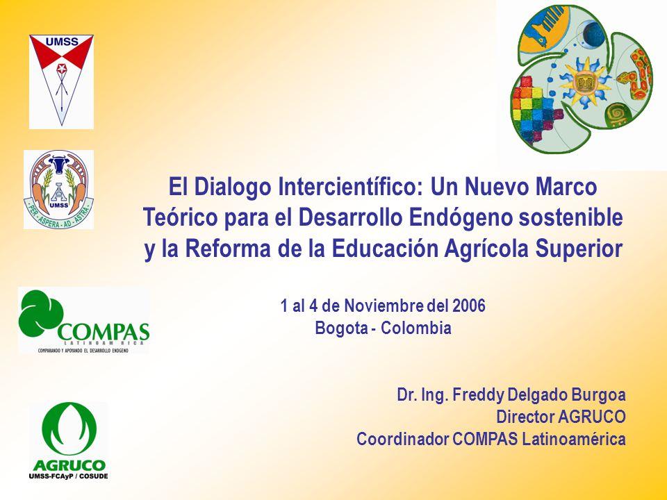 El Dialogo Intercientífico: Un Nuevo Marco Teórico para el Desarrollo Endógeno sostenible y la Reforma de la Educación Agrícola Superior