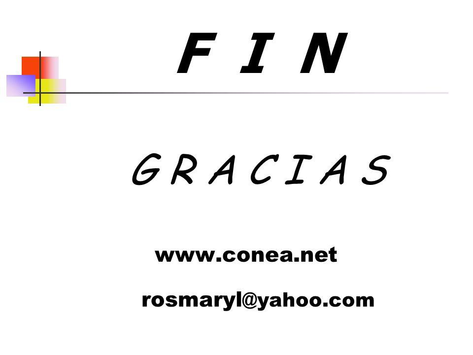 F I N G R A C I A S www.conea.net rosmaryl@yahoo.com