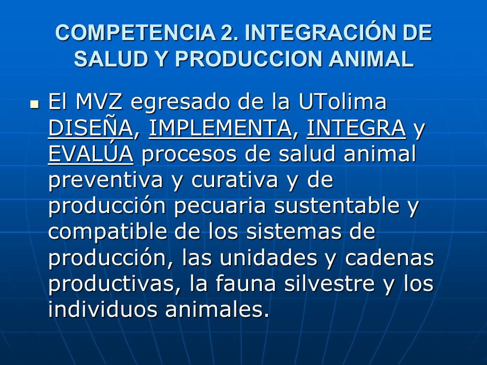COMPETENCIA 2. INTEGRACIÓN DE SALUD Y PRODUCCION ANIMAL
